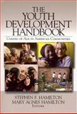 The Youth Development Handbook : Coming of Age in American Communities, , 0761988726