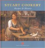 Stuart Cookery : Recipes and History, Brears, Peter, 1850748721