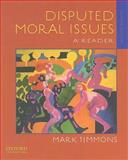 Disputed Moral Issues : A Reader, Timmons, Mark, 0195388720