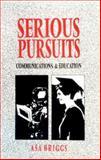 Serious Pursuits, Asa Briggs, 0252018729