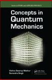 Concepts in Quantum Mechanics, Singh, Surendra P. and Mathur, Vishnu S., 1420078720