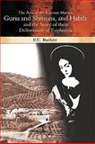The Acts of the Edessan Martyrs Guria and Shmona, and Habib and the Story of their Deliverance of Euphemia : Texts and Translations with Notes and Commentary, Burkitt, F. C, 1593338724