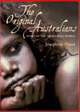 The Original Australians : Story of the Aboriginal People, Flood, Josephine, 1741148723