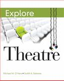 Explore Theatre, O'Hara, Michael M. and Sebesta, Judith, 0205028721