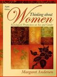 Thinking about Women : Sociological Perspectives on Sex and Gender, Andersen, Margaret L. and Hysock, Dana, 0205578721