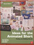 Ideas for the Animated Short 2nd Edition