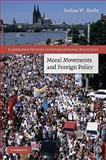 Moral Movements and Foreign Policy, Busby, Joshua W., 0521768721