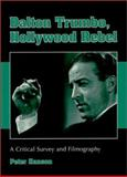 Dalton Trumbo, Hollywood Rebel : A Critical Survey and Filmography, Hanson, Peter, 0786408723
