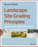 Grading Visually : Site Grading Principles for Designers, Sharky, 1118668723