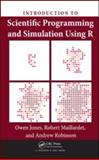 Introduction to Scientific Programming and Simulation with R, Jones, Owen and Maillardet, Robert, 1420068725