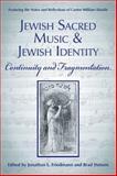 Jewish Sacred Music and Jewish Identity : Continuity and Fragmentation, Friedmann, Jonathan L. and Stetson, Brad, 1557788723