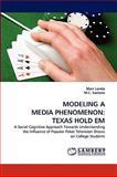 Modeling a Media Phenomenon, Marc Londo and M. C. Santana, 383836872X
