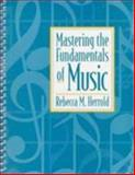 Mastering the Fundamentals of Music, Herrold, Rebecca M., 0131218727