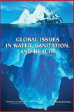 Global Issues in Water, Sanitation, and Health : Workshop Summary, Forum on Microbial Threats Staff and Institute of Medicine Staff, 0309138728