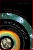 Physics on the Fringe, Margaret Wertheim, 0802778720