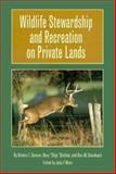 Wildlife Stewardship and Recreation on Private Lands, Delwin E. Benson and Ross Shelton, 0890968721