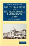 The Popular Guide to the International Exhibition Of 1862, McDermott, Edward, 1108068723