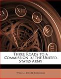Three Roads to a Commission in the United States Army, William Power Burnham, 1141018721
