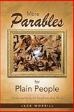 More Parables for Plain People, Jack Worrill, 1490808728