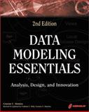 Data Modeling Essentials : A Comprehensive Guide to Data Analysis, Design, and Innovation, Simsion, Graeme and Witt, Graham, 1576108724