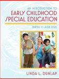 Introduction to Early Childhood Special Education : An Birth to Age Five, Linda L. Dunlap, 0205488722