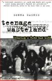 Teenage Wasteland : Suburbia's Dead End Kids, Gaines, Donna, 0226278727