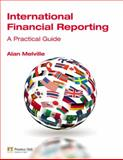 International Financial Reporting : A Practical Guide, Melville, Alan, 0273708724