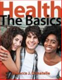 Health : The Basics Plus MasteringHealth with EText -- Access Card Package, Donatelle, Rebecca J., 0321908724
