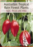 Australian Tropical Rain Forest Plants : Trees, Shrubs and Vines, Hyland, B. and Christophel, D. C., 0643068724