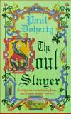 The Soul Slayer, Paul C. Doherty, 0747258724