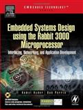 Embedded Systems Design Using the Rabbit 3000 Microprocessor : Interfacing, Networking, and Application Development, Hyder, Kamal and Perrin, Bob, 0750678720