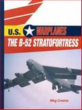 The B-52 Stratofortress, Meg Greene, 0823938727