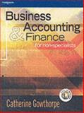 Business Accounting and Finance : For Non-Specialists, Gowthorpe, Catherine, 1861528728