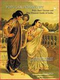 Popular Indian Art : Raja Ravi Varma and the Printed Gods of India, Neumayer, Erwin and Schelberger, Christine, 0195658728