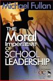 The Moral Imperative of School Leadership, , 0761938729