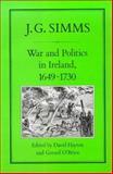 War and Politics in Ireland, 1649-1730, Simms, J. G., 0907628729