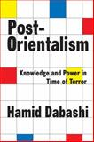 Post-Orientalism : Knowledge and Power in Time of Terror, Dabashi, Hamid, 1412808723