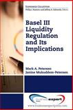 Basil III Liquidity Regulations and Its Implications, Petersen, Mark and Mukkudem-Petersen, Janine, 160649872X
