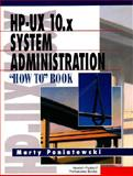 Hp-Ux 10. X System Administration How to Book, Poniatowski, Marty, 0131258737