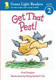 Get That Pest!, Erin Douglas, 0152048731