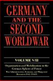 Germany and the Second World War Vol. 5, Pt. 2 : Organization and Mobilization in the German Sphere of Power: Wartime Administration, Economy, and Manpower Resources, 1942-1944/5, Muller, Rolf-Dieter and Umbreit, Hans, 0198208731