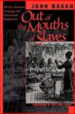 Out of the Mouths of Slaves 9780292708730