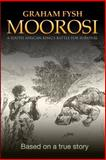 Moorosi : A South African King's Battle for Survival Against Colonial Aggression: 1877-79, LifeTime Creations, 0962898732