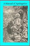 A Manual of Apologetics, F. Koch, 1499308736