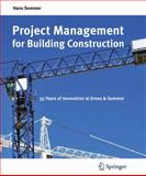 Project Management for Building Construction : 35 Years of Innovation at Drees and Sommer, Sommer, Hans, 3642108733