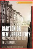 Babylon or New Jerusalem? : Perceptions of the City in Literature, , 9042018739