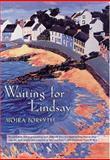Waiting for Lindsay, Moira Forsyth, 031227873X