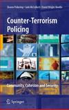 Counter-Terrorism Policing : Community, Cohesion and Security, Pickering, Sharon and McCulloch, Jude, 0387768734