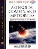 Asteroids, Comets, and Meteorites, Jon Erickson, 0816048738