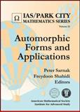 Automorphic Forms and Applications, Peter Sarnak and Freydoon Shahidi, 0821828738